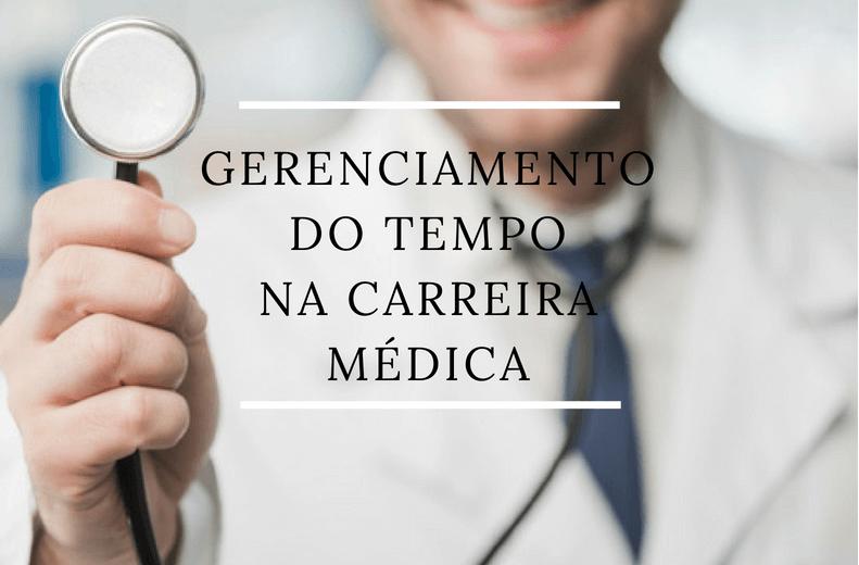 Gerenciamento do tempo na carreira médica
