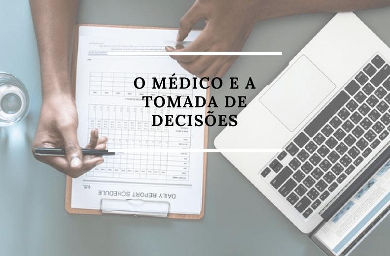 O médico e a tomada de decisões.