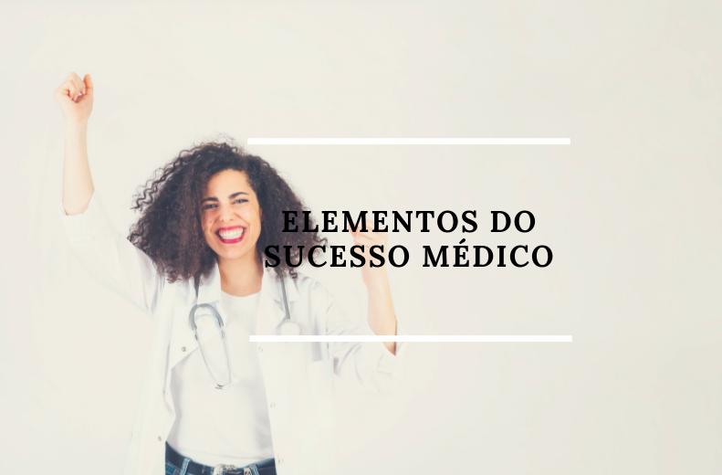 Elementos do sucesso médico