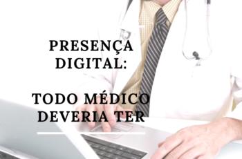 Presença digital: Todo médico deveria ter